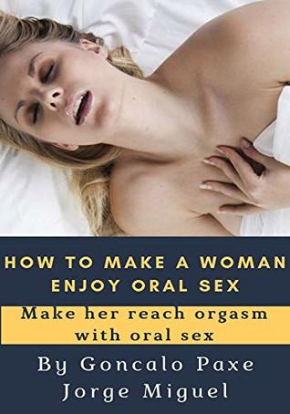 Oral sex how to get a woman to perform