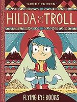Hilda and the Troll (Hilda, #1)