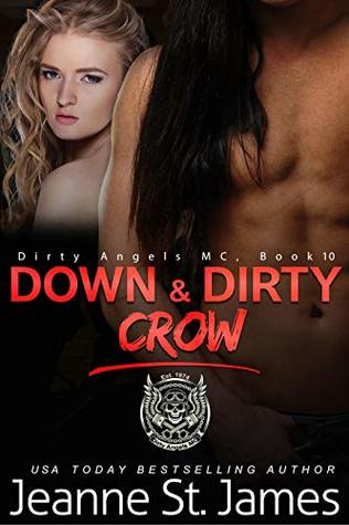 Down & Dirty: Crow (Dirty Angels MC, #10)