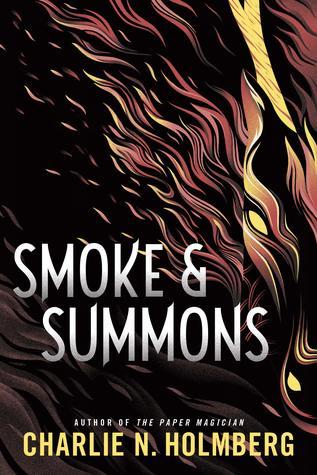 Smoke & Summons by Charlie N. Holmberg