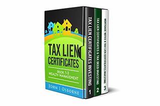 Tax Lien Certificates: Wealth Management (Book 1-3 Bundle)