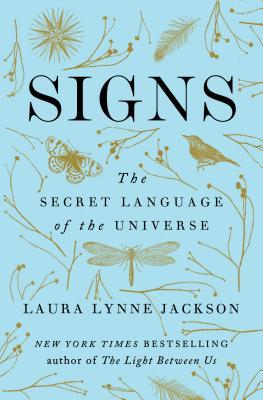 Signs: The Secret Language of the Universe by Laura Lynne