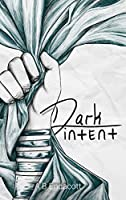 Dark Intent (Legends of the Godskissed Continent Book 4)