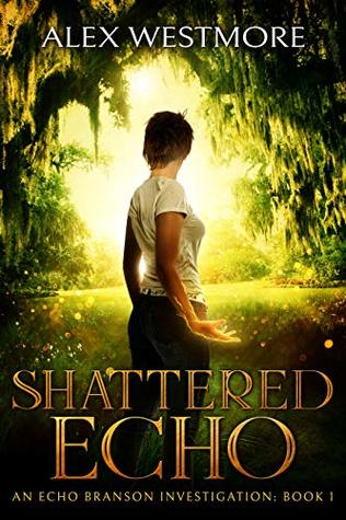 Shattered Echo by Alex Westmore