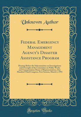 Federal Emergency Management Agency's Disaster Assistance Program: Hearing Before the Subcommittee on Investigations and Oversight of the Committee on Public Works and Transportation House of Representatives, One Hundred Third Congress, First Session, Mar