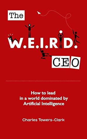 The WEIRD CEO by Charles Towers-Clark