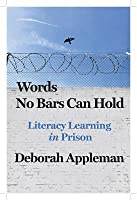 Words No Bars Can Hold: Literacy Learning in Prison
