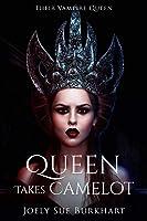 Queen Takes Camelot (Their Vampire Queen, #5.6)