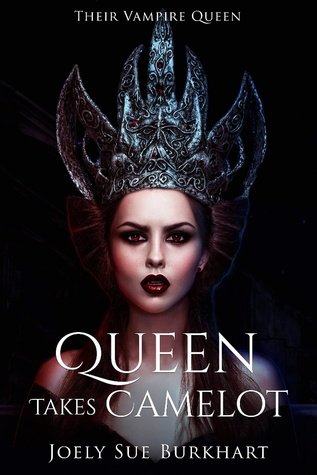 Queen Takes Camelot by Joely Sue Burkhart