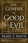 The Genesis of Good and Evil: The Fall(out) and Original Sin in the Bible
