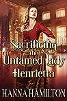 Sacrificing the Untamed Lady Henrietta