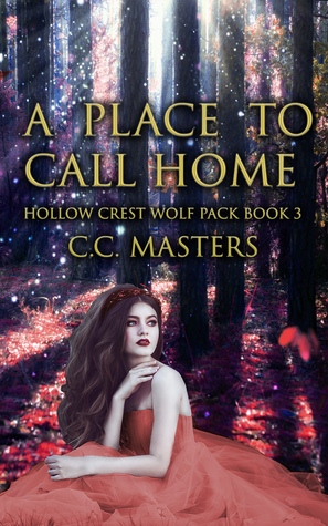 A Place to Call Home (Hollow Crest Wolf Pack #3)
