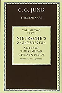 Nietzsche's Zarathustra: Notes of the Seminar Given in 1934-1939 C.G. Jung