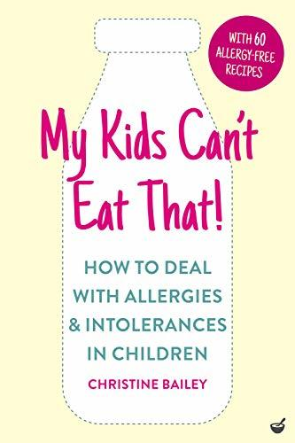 My Kids Can't Eat That! (EBK) How to Deal with Allergies & Intolerances in Children