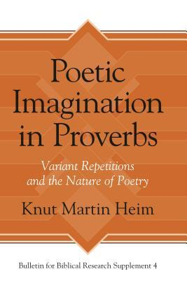 Poetic Imagination in Proverbs Variant Repetitions and the Nature of Poetry