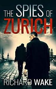 The Spies of Zurich (Alex Kovacs, #2)