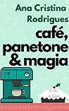 Café, panetone e magia by Ana Cristina Rodrigues
