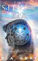 The Silver Six (Uncanny Valley) (Volume 2)