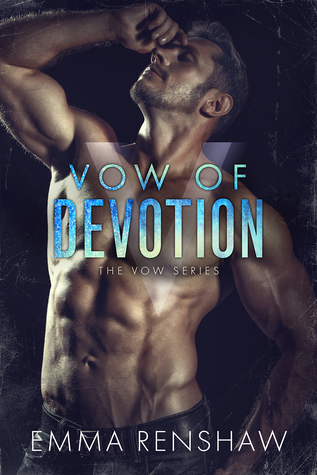 Vow of Devotion by Emma Renshaw
