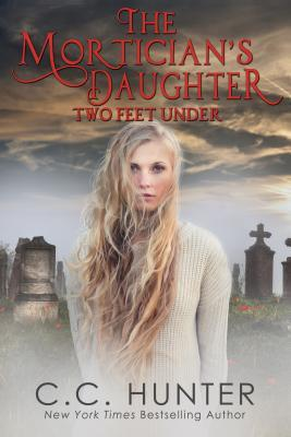 Two Feet Under (The Mortician's Daughter, #2)