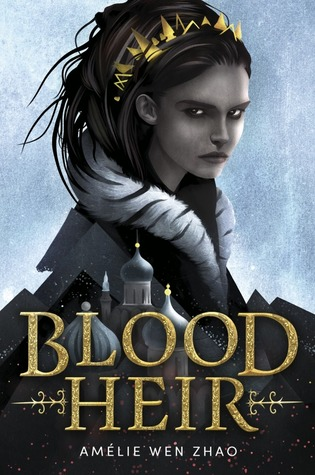Blood Heir by Amélie Wen Zhao