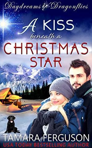 A Christmas Kiss 2.A Kiss Beneath A Christmas Star By Tamara Ferguson