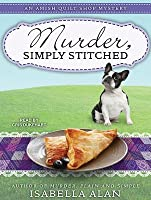 Murder, Simply Stitched (Amish Quilt Shop Mystery, #2)