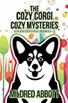 The Cozy Corgi Cozy Mysteries - Collection One : Books 1-3