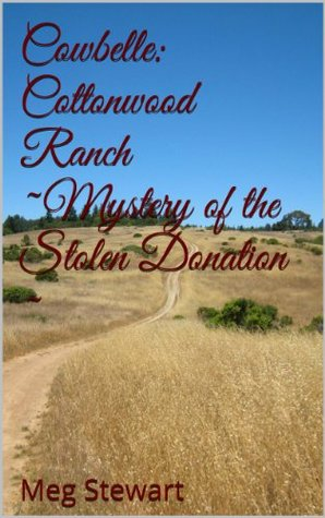 Cowbelle: Cottonwood Ranch ~Mystery of the Stolen Donation ~