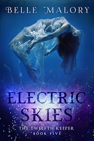 Electric Skies (Twelfth Keeper, #5)