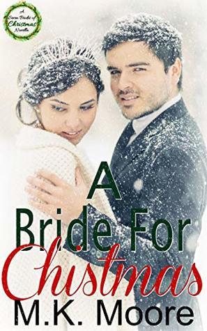 A Bride For Christmas.A Bride For Christmas By M K Moore
