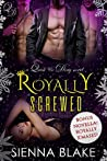 Royally Screwed (Quick & Dirty, #3)