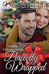 Perfectly Wrapped (A Steele Christmas Novella Book 2)