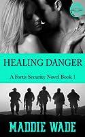Healing Danger (Fortis Security #1)