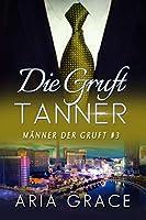 Die Gruft: Tanner (Männer der Gruft #3)