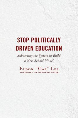 Stop Politically Driven Education: Subverting the System to Build a New School Model