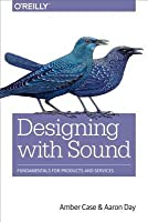 Designing with Sound: Fundamentals for Products and Services