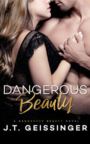 J. T. Geissinger - Dangerous Beauty 1 - Dangerous Beauty