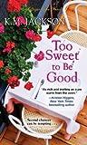 Too Sweet to Be Good (Sugar Lake #2)