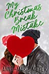 My Christmas Break Mistake (The Rules of Love #7)
