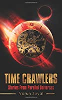 Time Crawlers: Stories From Parallel Universes