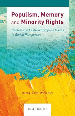 Populism, Memory and Minority Rights: Central Eastern European Issues in Global Perspective