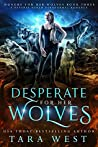 Desperate for Her Wolves (Hungry for Her Wolves, #3)