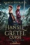 The Hansel and Gretel Curse (Cursed Fairy Tale, #3)