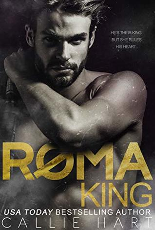 Roma King (Roma Royals Duet #1) by Callie Hart