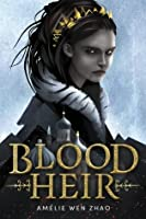 Blood Heir (Blood Heir Trilogy, #1)