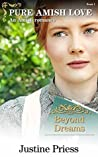 Beyond Dreams (Pure Amish Love: An Amish Romance Book 1)