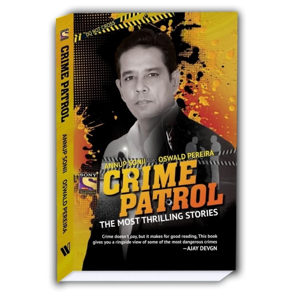 Crime Patrol: The Most Thrilling Stories by Annup Sonii and
