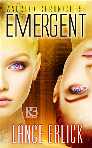Emergent (Android Chronicles #3)