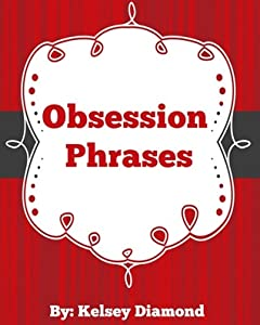 Obsession Phrases - The Secret Phrases To Win Over Any Man
